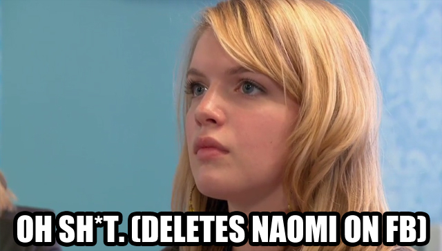 Deletes Naomi on Facebook