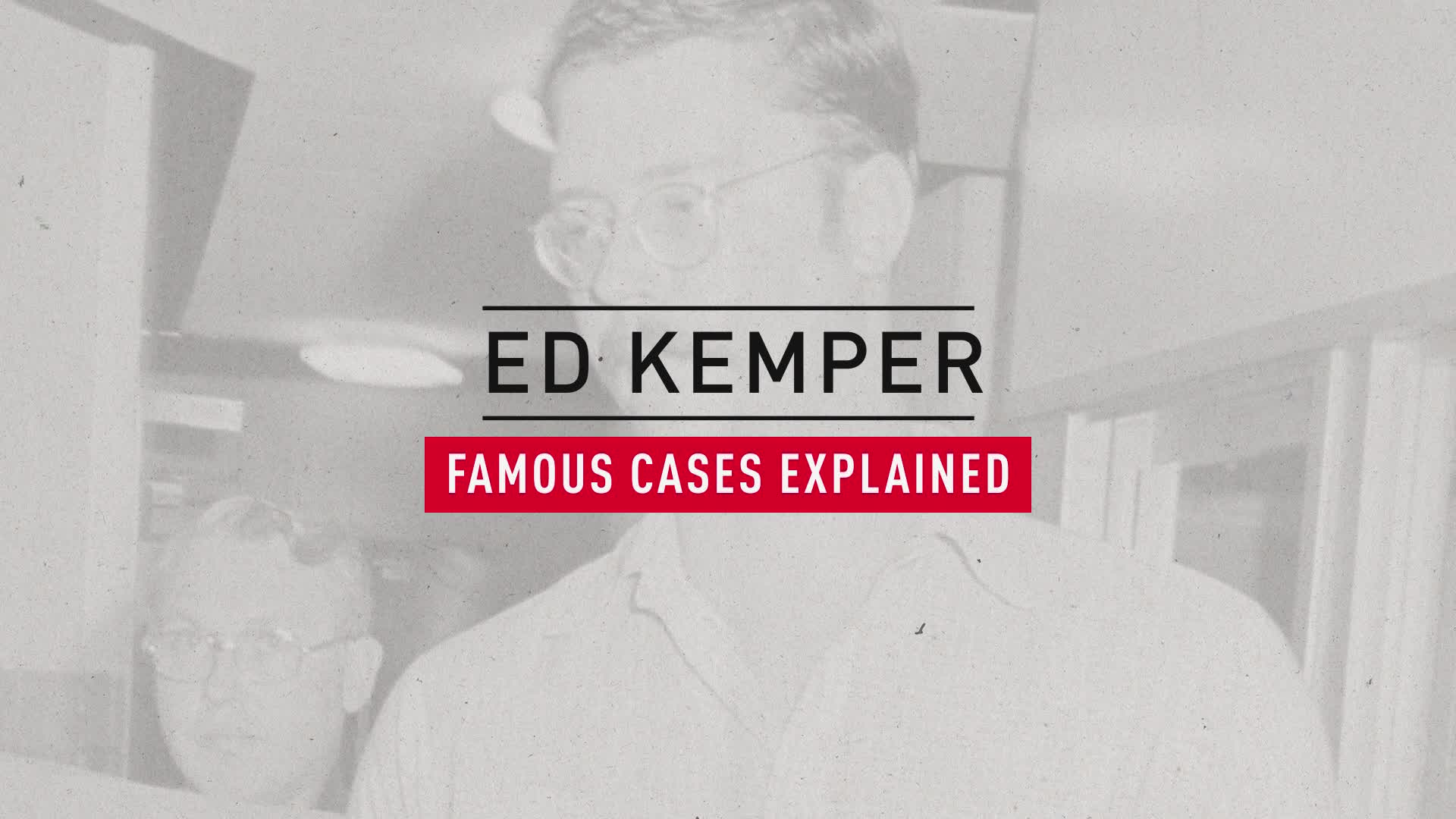 The Ed Kemper Case, Explained