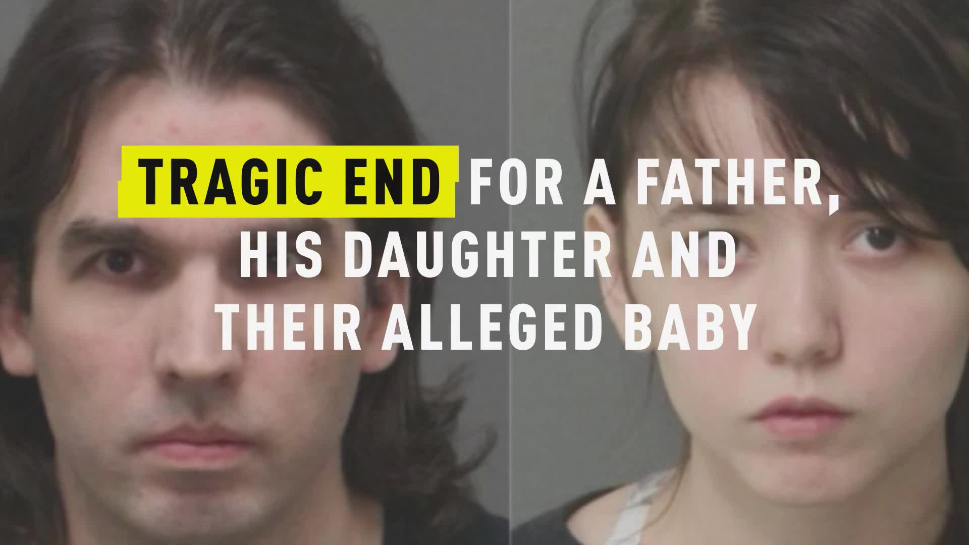 Tragic End for a Father, His Daughter and Their Alleged Baby