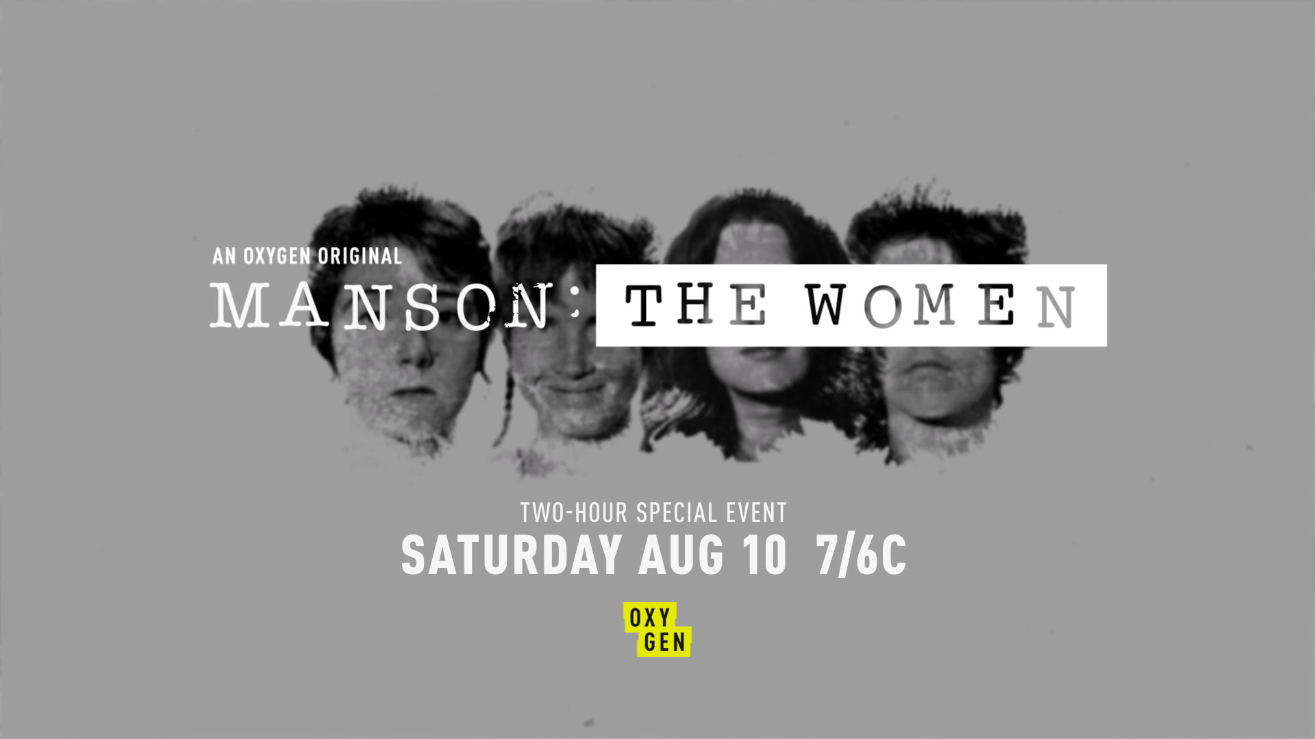 How Do You Spell Oxygen >> Manson The Women Premieres August 10th At 7 6c