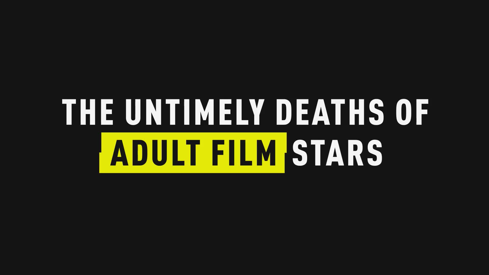 The Untimely Deaths of Adult Film Stars Shakes Porn Industry