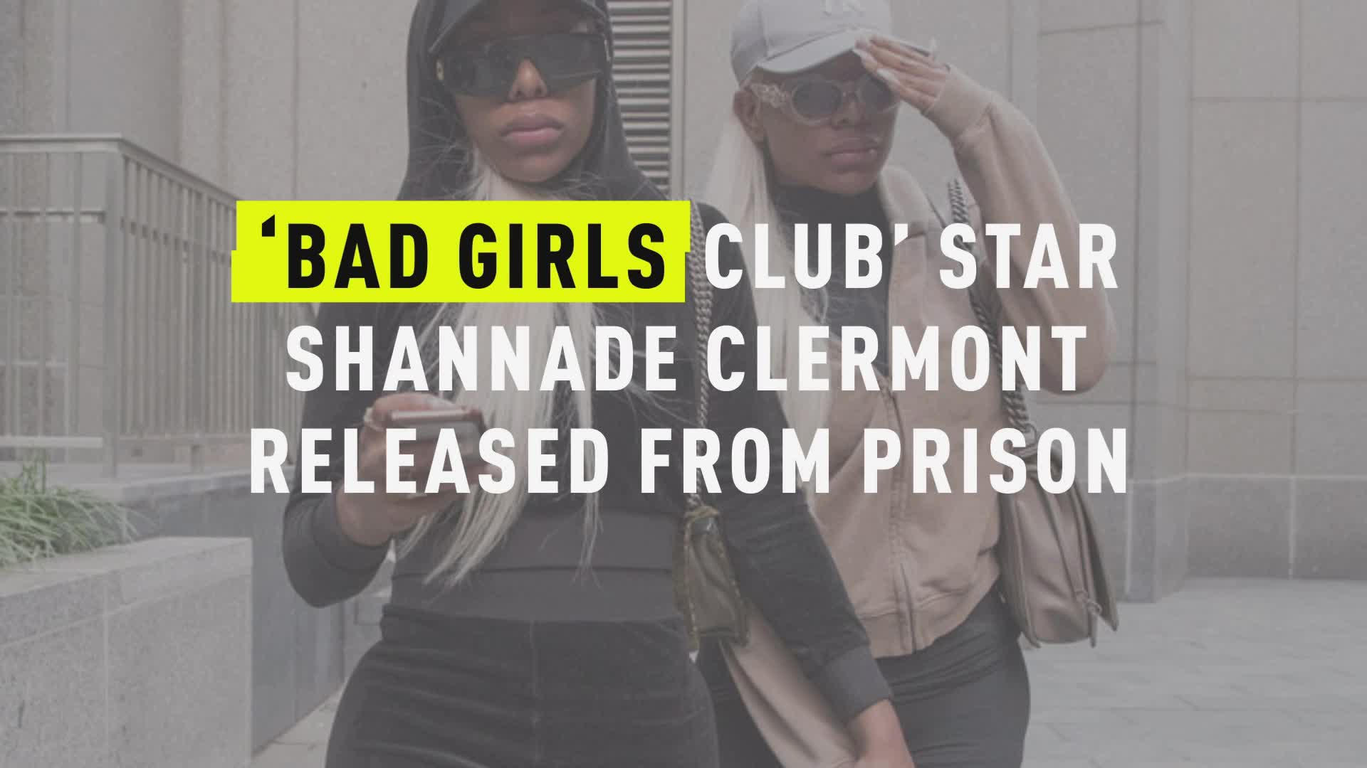 'Bad Girls Club' Star Shannade Clermont Released From Prison