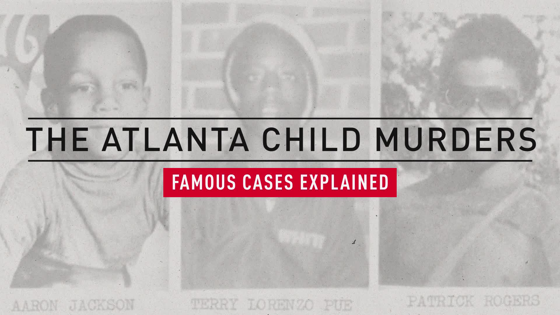 Atlanta Child Murders, Explained