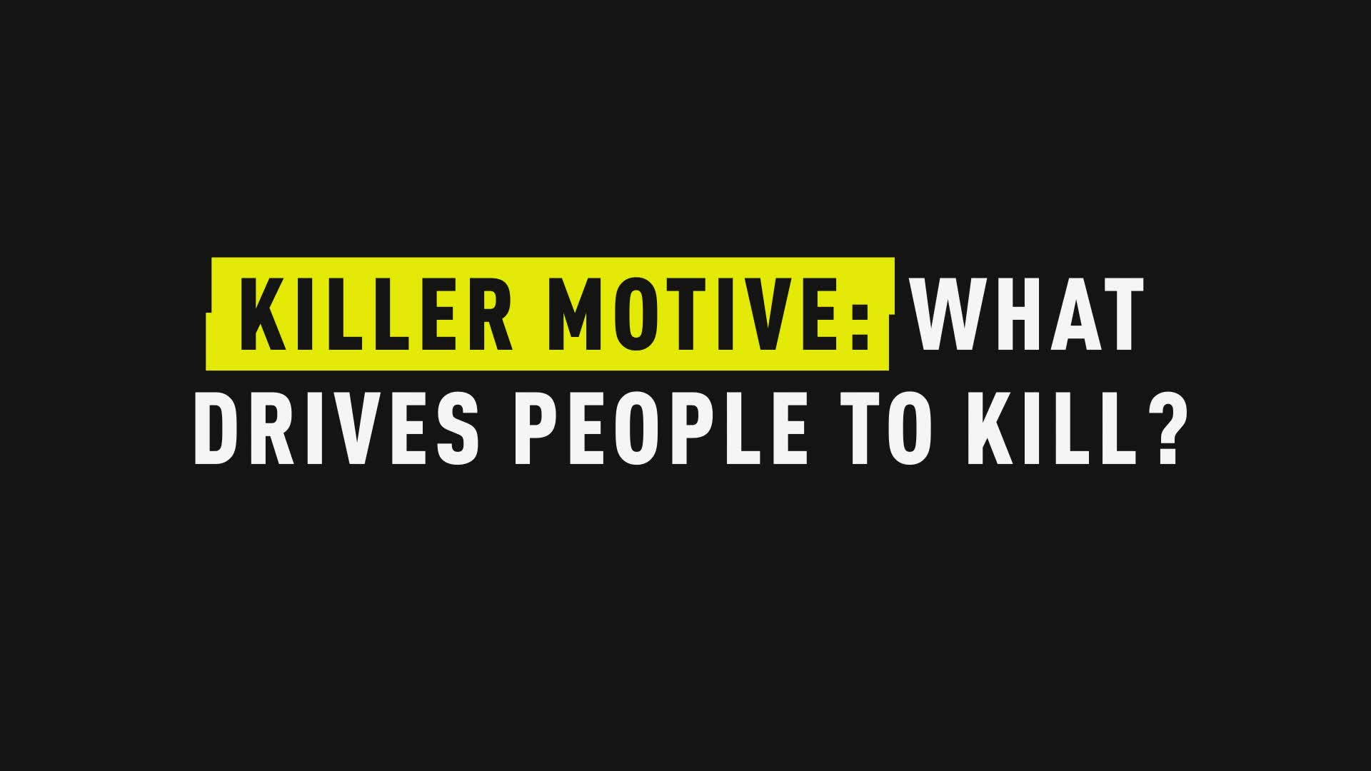 Killer Motive: What Drives People To Kill?
