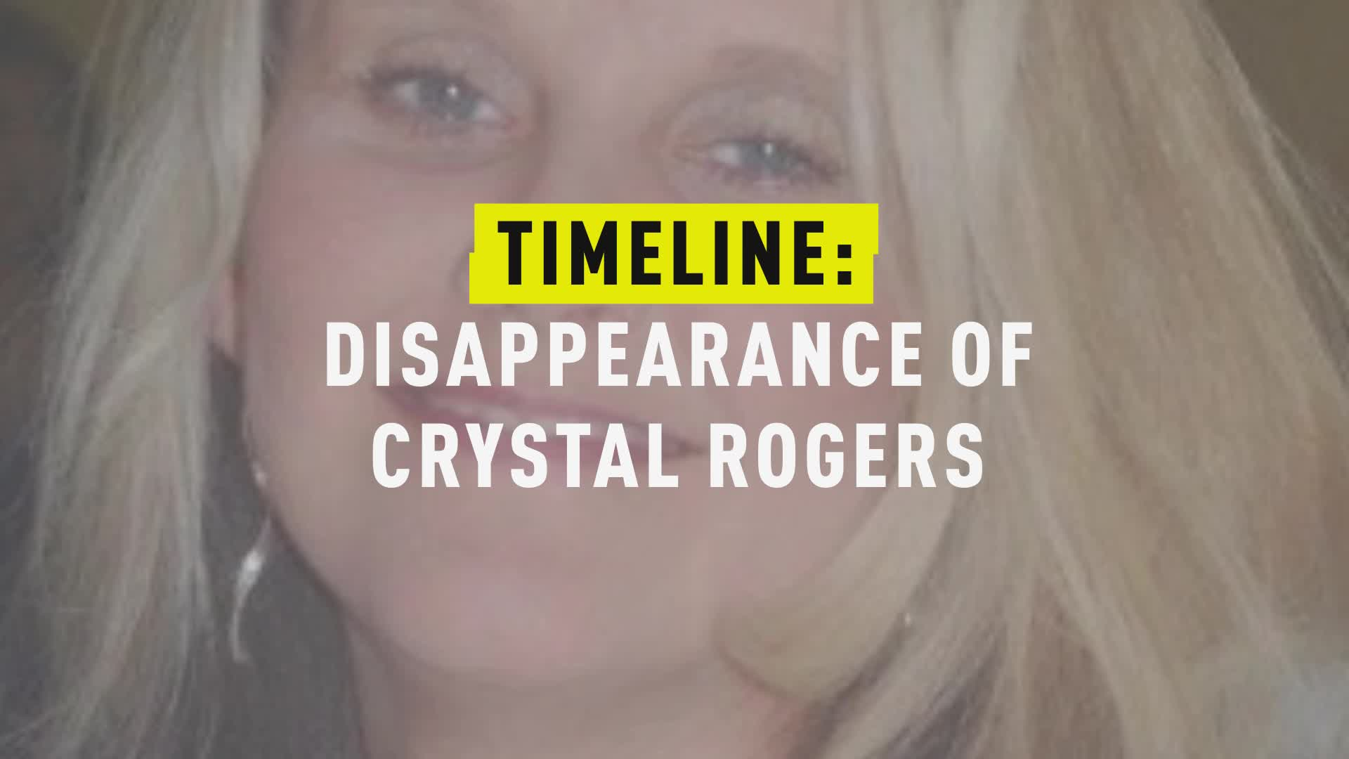Timeline: The Disappearance of Crystal Rogers