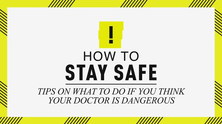 How To Stay Safe: Five Things To Know If You Think Your Doctor Is Dangerous