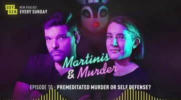 Martinis & Murder Episode #10 - Premeditated Murder Or Self Defense?