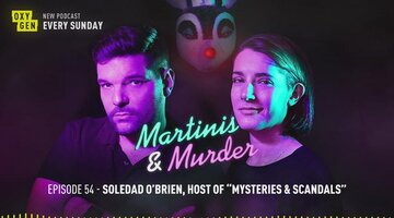 Martinis & Murder Episode #54 - Soledad O'Brien, Host of Mysteries & Scandals