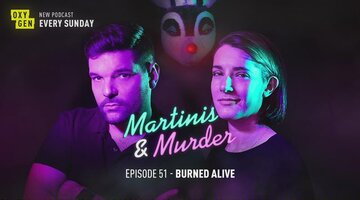 Martinis & Murder Episode #51 - Burned Alive