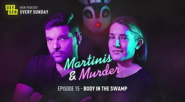 Martinis & Murder Episode #15 - Body In The Swamp