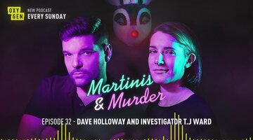 Martinis & Murder Episode #32 - Dave Holloway and Investigator T.J. Ward