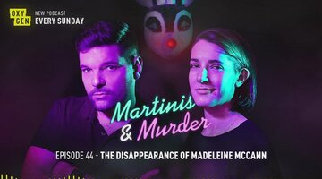 Martinis & Murder Episode #44 - The Disappearance of Madeleine McCann