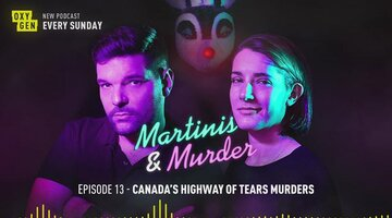 Martinis & Murder Episode #13 - Canada's Highway of Tears Murders