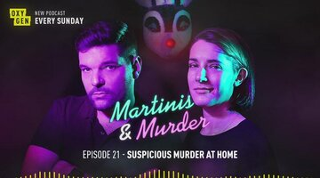 Martinis & Murder Episode #21 - Suspicious Murder at Home