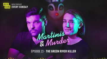 Martinis & Murder Episode #23 - The Green River Killer