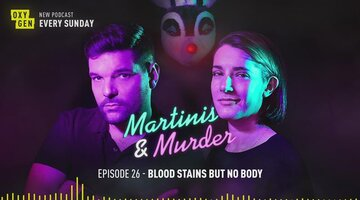Martinis & Murder Episode #26 - Blood Stains But No Body
