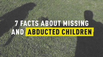 7 Facts About Missing and Abducted Children