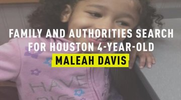 Family and Authorities Search for Houston 4-Year-Old Maleah Davis