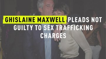 Ghislaine Maxwell Pleads Not Guilty To Sex Trafficking Charges