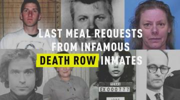 Last Meal Requests From Infamous Death Row Inmates
