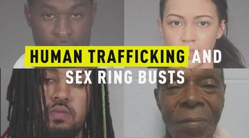 Human Trafficking and Sex Ring Busts