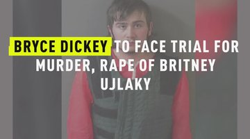 Bryce Dickey To Face Trial For Murder, Rape Of Britney Ujlaky