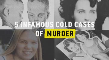 5 Infamous Cold Cases of Murder