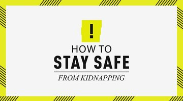 How To Stay Safe From Kidnapping
