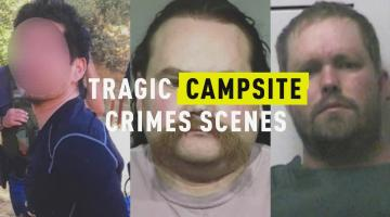 Tragic Campsite Crimes Scenes