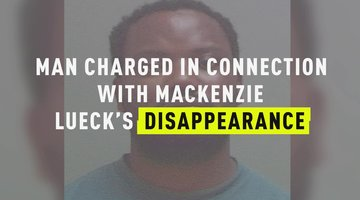 Man Charged In Connection With Mackenzie Lueck's Disappearance