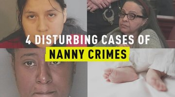 4 Disturbing Cases of Nanny Crimes
