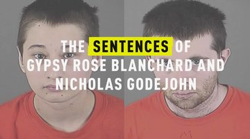 The Sentences of Gypsy Rose Blanchard and Nicholas Godejohn
