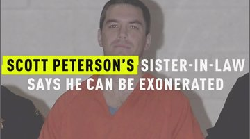 Scott Peterson's Sister-In-Law Says He Can Be Exonerated