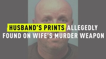 Husband's Prints Allegedly Found On Wife's Murder Weapon