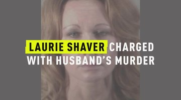 Laurie Shaver Charged With Husband's Murder