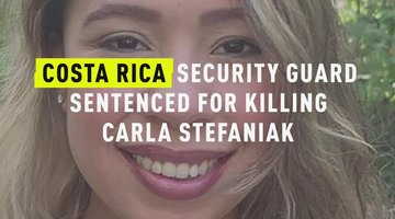 Costa Rica Security Guard Sentenced For Killing Carla Stefaniak