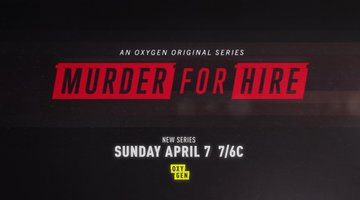 Murder for Hire Premieres Sunday, April 7th