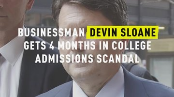 Businessman Devin Sloane Gets 4 Months In College Admissions Scandal