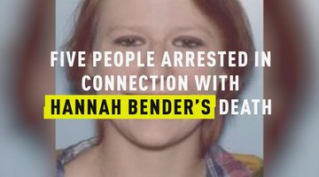 Five People Arrested In Connection with Hannah Bender's Death