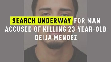 Search Underway For Man Accused Of Killing 23-Year-Old Deija Mendez