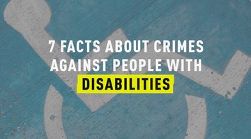 7 Facts About Crimes Against People with Disabilities