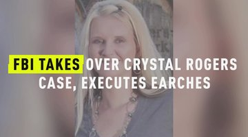 FBI Takes Over Crystal Rogers Case, Executes Searches