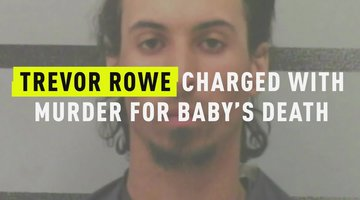 Trevor Rowe Charged With Murder For Baby's Death
