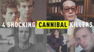 4 Shocking Cannibal Killers