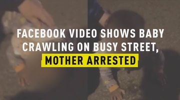 Facebook Video Shows Baby Crawling on Busy Street, Mother Arrested