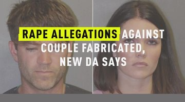 Rape Allegations Against Couple Fabricated, New DA Says