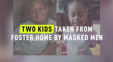 Two Kids Taken From Foster Home By Masked Men