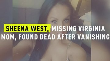 Sheena West, Missing Virginia Mom, Found Dead After Vanishing