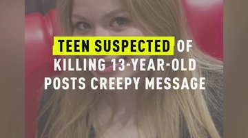 Teen Suspected Of Killing 13-Year-Old Posts Creepy Message