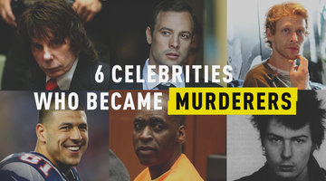 6 Celebrities Who Became Murderers